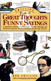 Phillips' Book of Great Thoughts & Funny Sayings: A Stupendous Collection of Quotes, Quips, Epigrams, Witticisms, and Humorous Comments. For