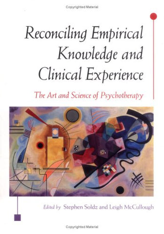 Reconciling Empirical Knowledge and Clinical Experience: The Art and Science of Psychotherapy