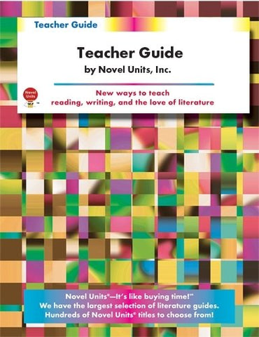 Freak the Mighty - Teacher Guide by Novel Units, Inc.