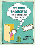 My Own Thoughts and Feelings on Stopping the Hurt: A Child's Workbook About Exploring Hurt and Abuse