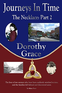 Journeys In Time: The Necklace: Part 2: Dorothy