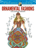 Creative Haven Ornamental Fashions Coloring Book (Adult Coloring)