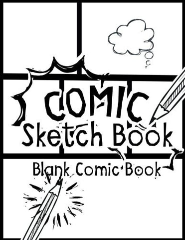 "Comic Sketch Book - Blank Comic Book: Create Your Own Drawing Cartoons and Comics (Large Print 8.5""x 11"" 120 Pages) (Drawing comics) (Volume"