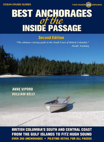 Best Anchorages of the Inside Passage -2nd Edition (Ocean Cruise Guides)