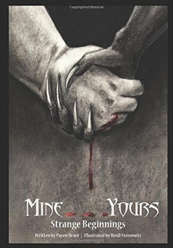 Mine...Yours: Strange Beginnings