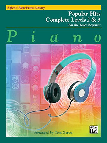 Alfred's Basic Piano Library Popular Hits Complete, Bk 2 & 3: For the Later Beginner