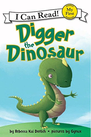 Digger the Dinosaur (My First I Can Read)