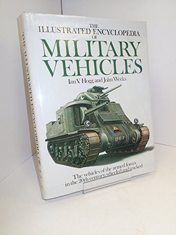 The Illustrated Encyclopedia of Military Vehicles
