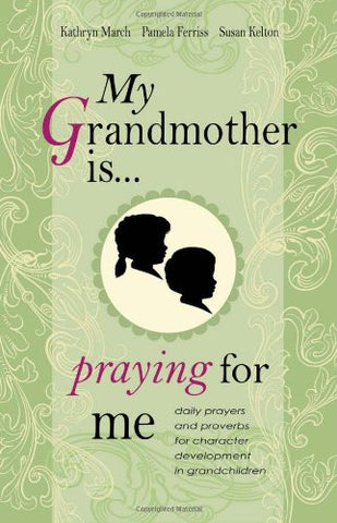 My Grandmother Is ... Praying for Me