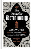 The Official Quotable Doctor Who: Wise Words From Across Space and Time