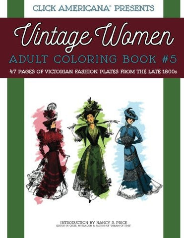 Vintage Women: Adult Coloring Book #5: Victorian Fashion Plates from the Late 1800s (Vintage Women: Adult Coloring Books) (Volume 5)