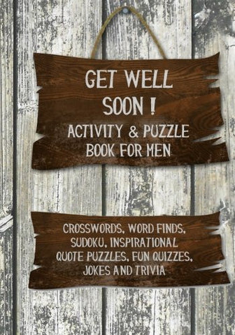 Get Well Soon! Activity & Puzzle Book for Men: Crosswords, Word Finds, Sudoku, Inspirational Quotes Puzzles, Fun Quizzes, Jokes and Trivia (