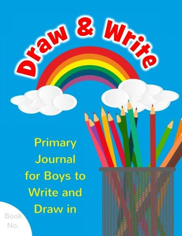 Draw & Write Primary Journal for Boys to Write and Draw in: Children's Fun Writing & Drawing Activity Notebook for Kids Ages 4-8 to Journal