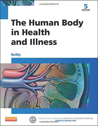 The Human Body in Health and Illness, 5e