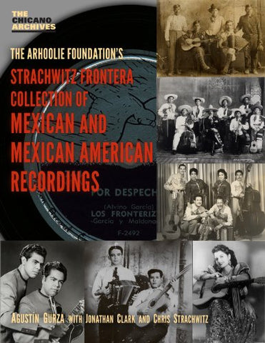 The Strachwitz Frontera Collection of Mexican and Mexican American Recordings (Chicano Archives)