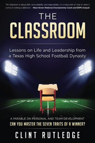 The Classroom: Lessons on Life and Leadership from a Texas High School Football Dynasty