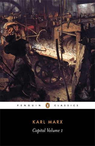 Capital: Volume 1: A Critique of Political Economy (Penguin Classics)