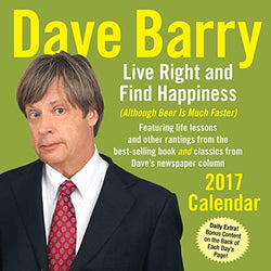 Dave Barry 2017 Day-to-Day Calendar: Live Right and Find Happiness