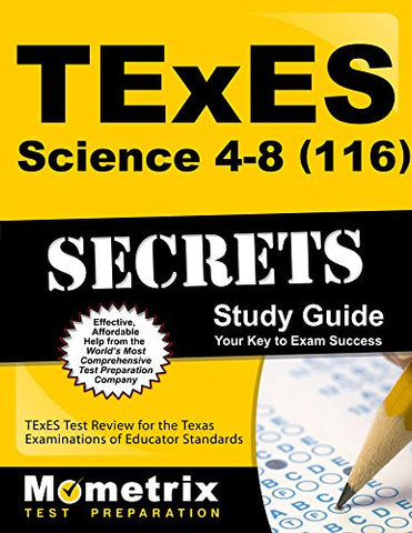 TExES Science 4-8 (116) Secrets Study Guide: TExES Test Review for the Texas Examinations of Educator Standards