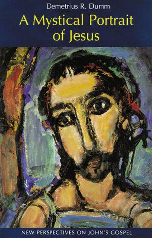 A Mystical Portrait of Jesus: New Perspectives on John's Gospel