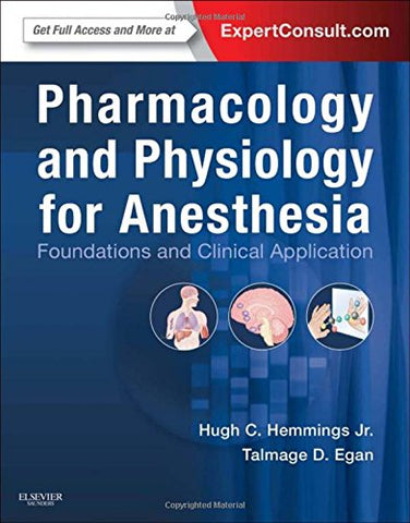 Pharmacology and Physiology for Anesthesia: Foundations and Clinical Application, 1e