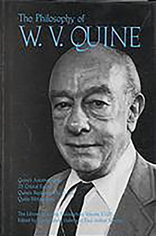 The Philosophy of W. V. Quine, Volume 18 (Library of Living Philosophers)