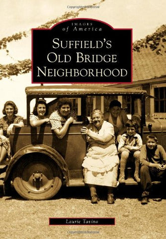 Suffield's Old Bridge Neighborhood (Images of America)