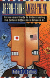 Japan-Think, Ameri-Think: An Irreverent Guide to Understanding the Cultural Differences Between Us