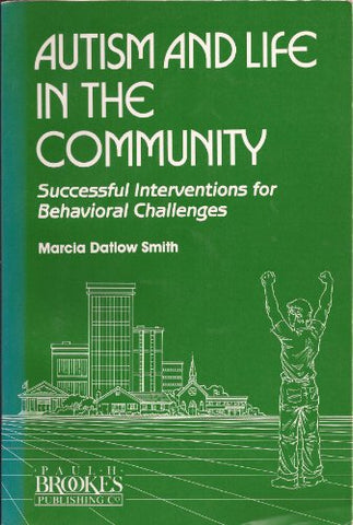 Autism and Life in the Community: Successful Interventions for Behavioral Challenges