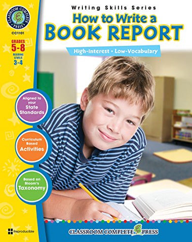 How to Write a Book Report Gr. 5-8 (Writing Skills) - Classroom Complete Press (Writing Skills Series)