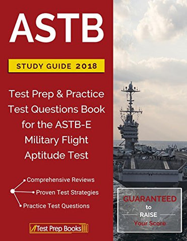 ASTB Study Guide 2018: Test Prep & Practice Test Questions Book for the ASTB-E Military Flight Aptitude Test