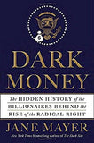 Dark Money: The Hidden History of the Billionaires Behind the Rise of the Radical Right (Random House Large Print)