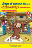 Jorge el curioso El baile/Curious George Dance Party (CGTV Reader) (Spanish and English Edition)