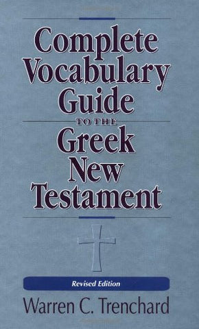 The Complete Vocabulary Guide to the Greek New Testament