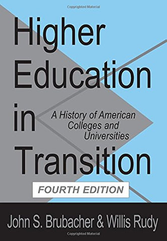 Higher Education in Transition: A History of American Colleges and Universities (Foundations of Higher Education)