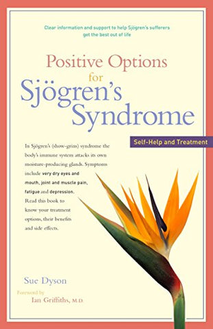 Positive Options for Sjögren's Syndrome: Self-Help and Treatment (Positive Options for Health)