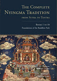 The Complete Nyingma Tradition from Sutra to Tantra, Books 1 to 10: Foundations of the Buddhist Path (Tsadra)