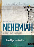 Nehemiah - Bible Study Book: A Heart That Can Break (Living Room)
