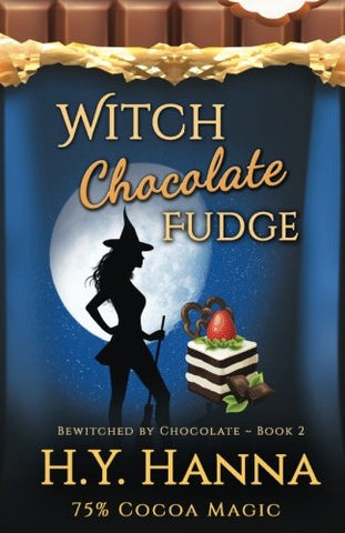 Witch Chocolate Fudge (BEWITCHED BY CHOCOLATE Mysteries ~ Book 2) (Volume 2)