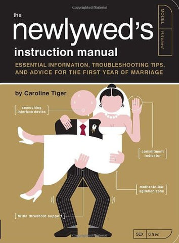 The Newlywed's Instruction Manual: Essential Information, Troubleshooting Tips, and Advice for the First Year of Marriage (Owner's and Instr