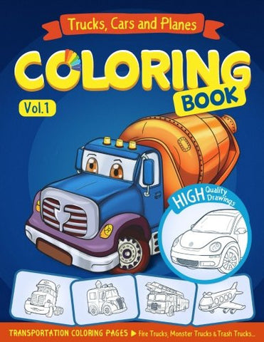 Trucks, Planes and Cars Coloring Book: Cars coloring book for kids - activity pages for preschooler (Cars coloring book for kids ages 2-4 4-