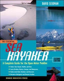 The Essential Sea Kayaker: A Complete Guide for the Open Water Paddler, Second Edition