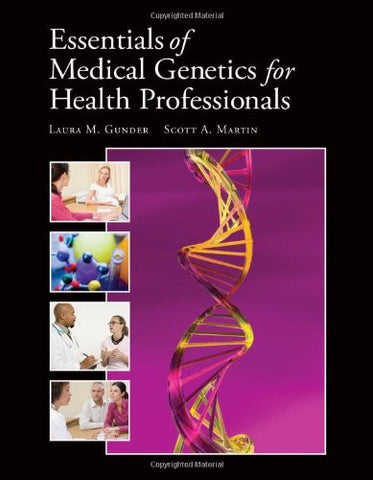 Essentials Of Medical Genetics For Health Professionals (Gunder, Essentials of Medical Genetics for Health Professionals)