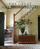 The Great American House: Tradition for the Way We Live Now