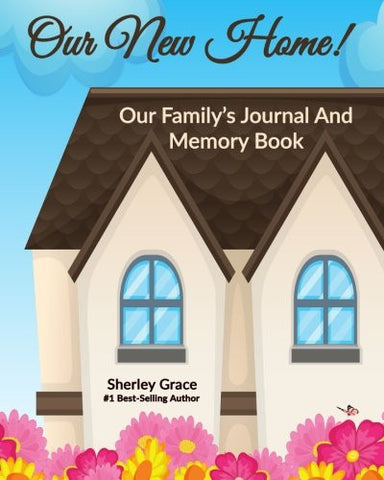 Our New Home! Our Family's Journal And Memory Book (Carpe Diem Journal) (Volume 1)
