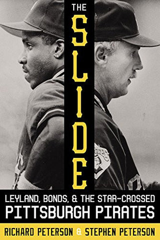 The Slide: Leyland, Bonds, and the Star-Crossed Pittsburgh Pirates