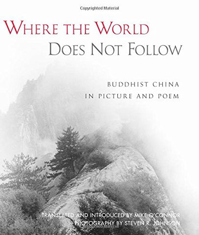 Where the World Does Not Follow: Buddhist China in Picture and Poem