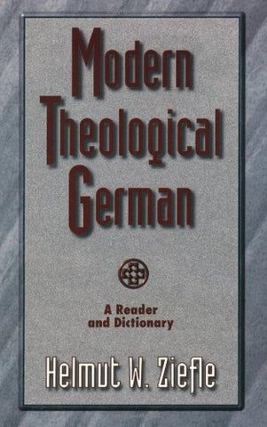 Modern Theological German: A Reader and Dictionary (Sociology of Education)