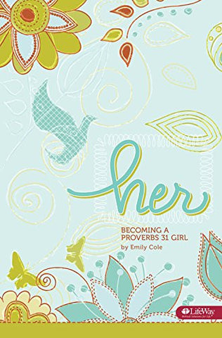 Her: Becoming a Proverbs 31 Girl