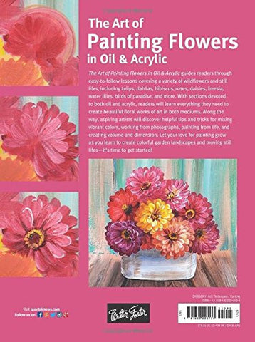 The Art of Painting Flowers in Oil & Acrylic: Discover simple step-by-step techniques for painting an array of flowers and plants (Collector